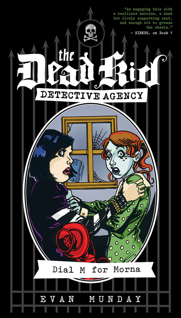 Dial M for Morna: The Dead Kid Detective Agency #2 - ECW Press