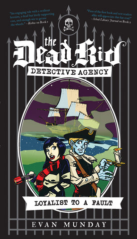 Loyalist to a Fault: The Dead Kid Detective Agency #3 - ECW Press