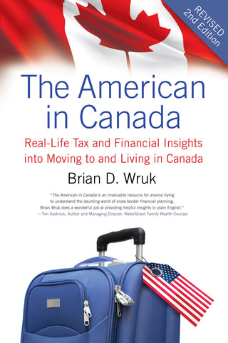 The American in Canada, Revised: Real-Life Tax and Financial Insights into Moving to and Living in Canada — Updated and Revised Second Edition - ECW Press  - 1