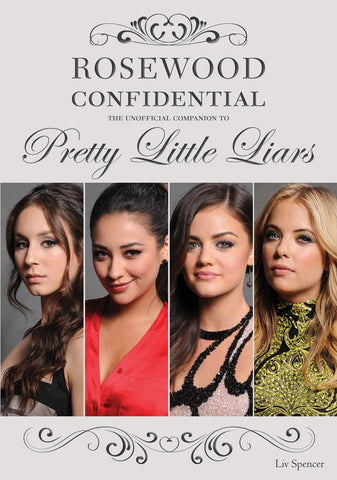 Rosewood Confidential: The Unofficial Companion to Pretty Little Liars - ECW Press
