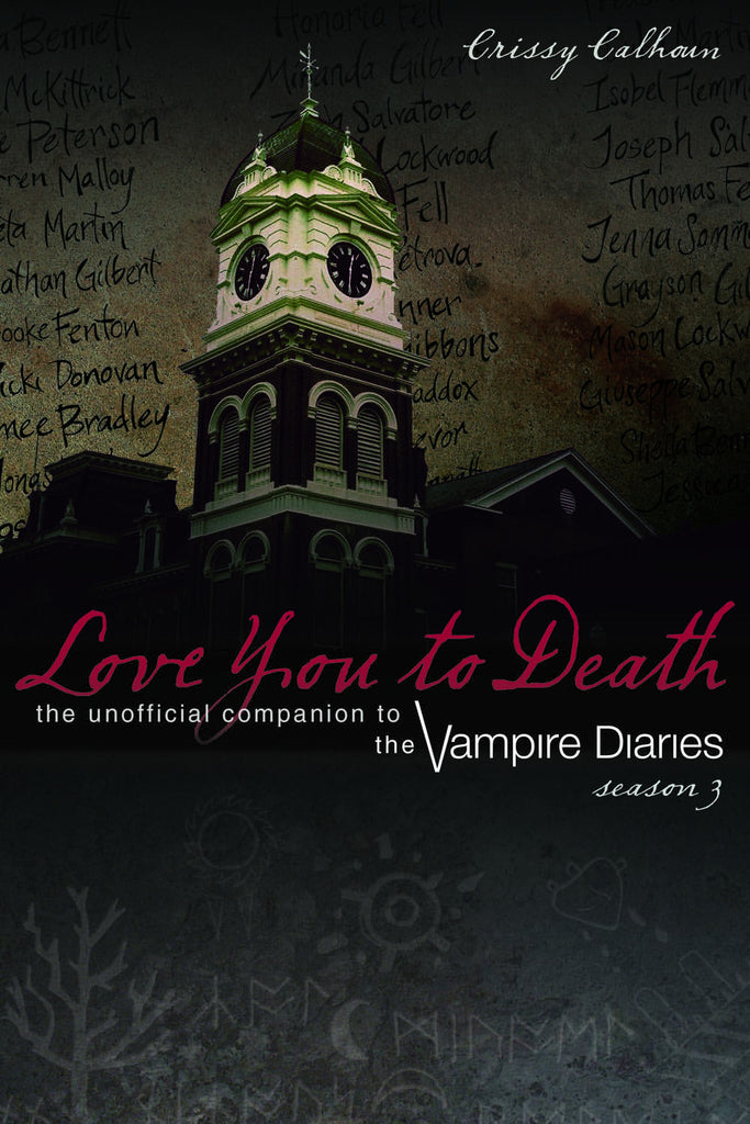 Love You to Death – Season 3: The Unofficial Companion to The Vampire Diaries - ECW Press