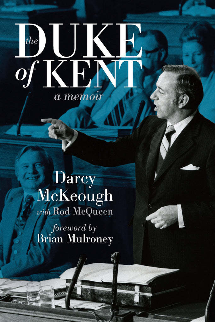 The Duke of Kent: The Memoirs of Darcy McKeough - ECW Press