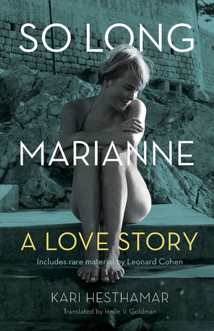 So Long, Marianne: A Love Story — includes rare material by Leonard Cohen - ECW Press