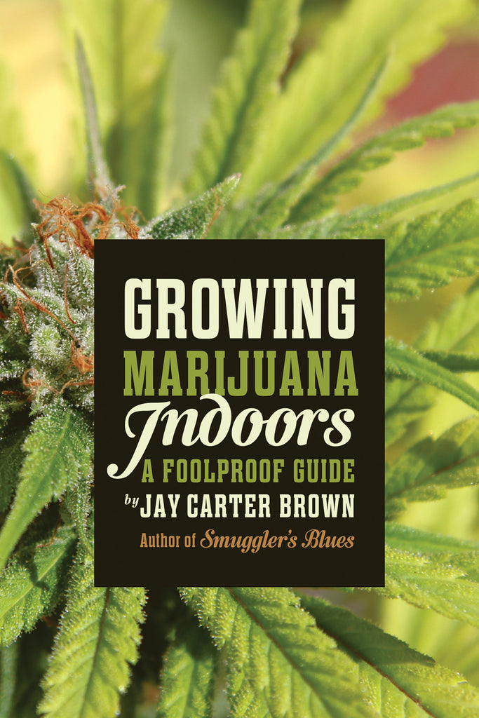 Growing Marijuana Indoors: A Foolproof Guide - ECW Press