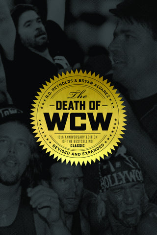 The Death of WCW: 10th Anniversary Edition of the Bestselling Classic — Revised and Expanded - ECW Press