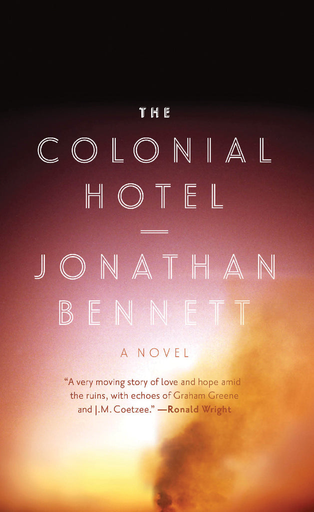 The Colonial Hotel: A Novel - ECW Press