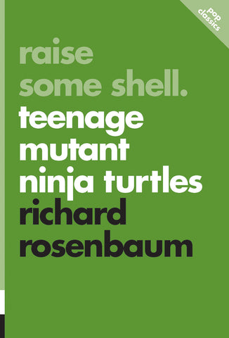 Raise Some Shell: Teenage Mutant Ninja Turtles - ECW Press  - 1