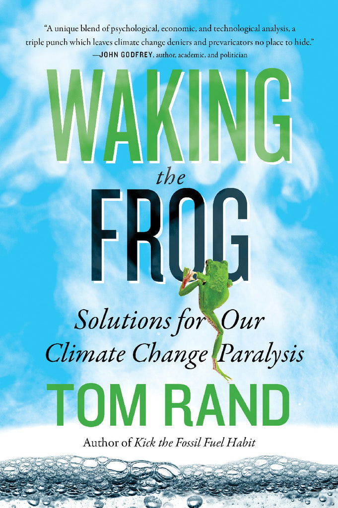 Waking the Frog: Solutions for Our Climate Change Paralysis - ECW Press