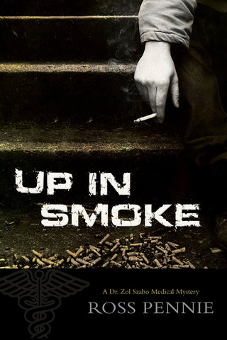 Up in Smoke: A Dr. Zol Szabo Medical Mystery - ECW Press  - 1