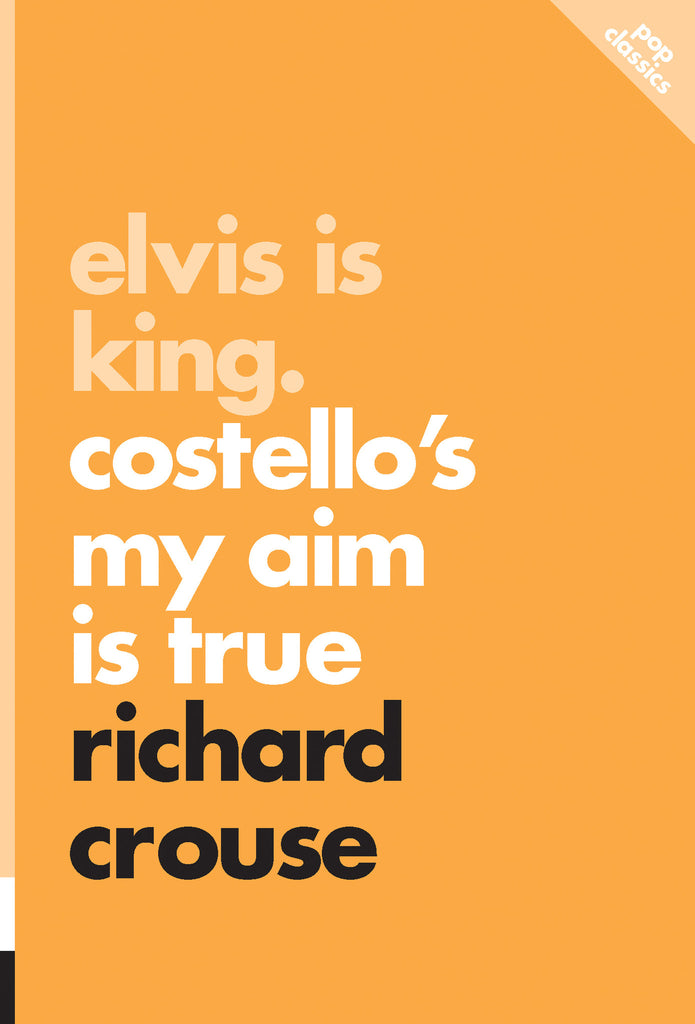 Elvis Is King: Costello's My Aim Is True - ECW Press  - 1