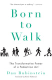 Born to Walk: The Transformative Power of a Pedestrian Act - ECW Press