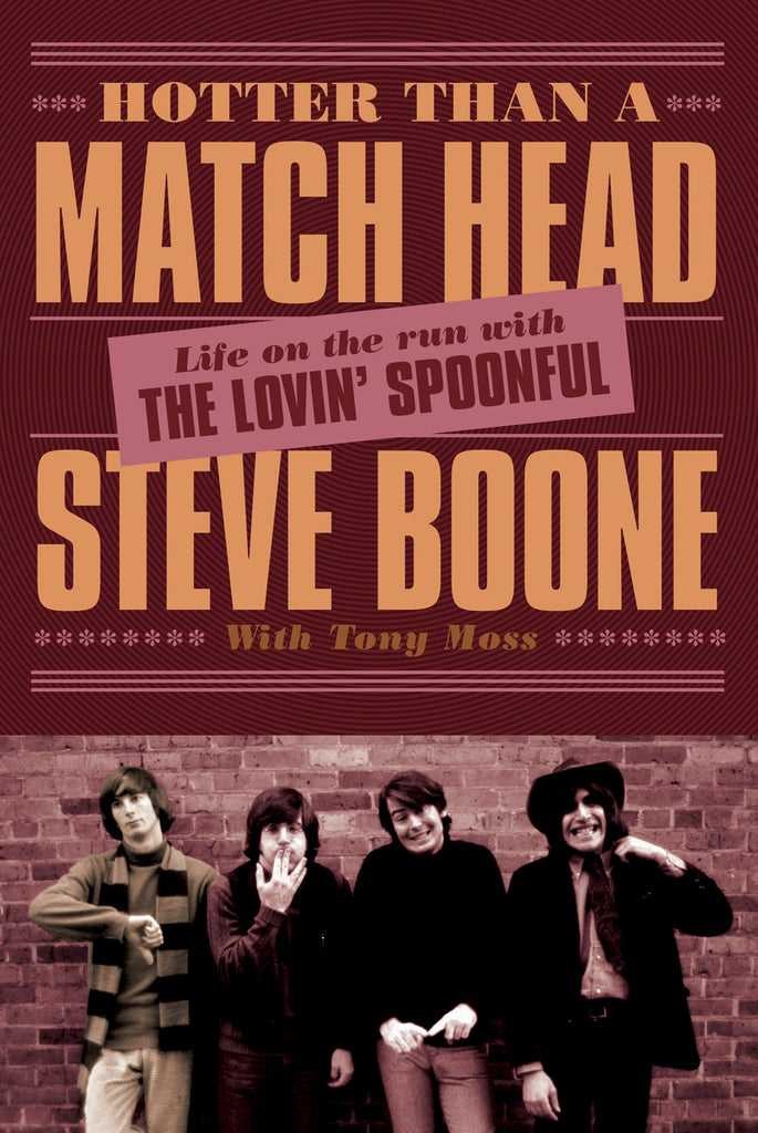 Hotter Than a Match Head: My Life on the Run with The Lovin' Spoonful - ECW Press