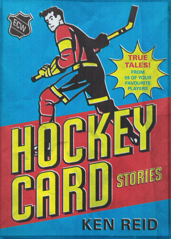 Hockey Card Stories: True Tales from Your Favourite Players - ECW Press