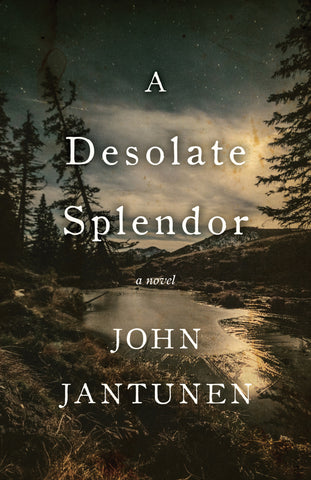 A Desolate Splendor: A Novel - ECW Press