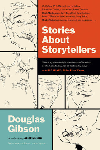 Stories About Storytellers: Publishing Alice Munro, Robertson Davies, Alistair MacLeod, Pierre Trudeau, and Others - ECW Press  - 1