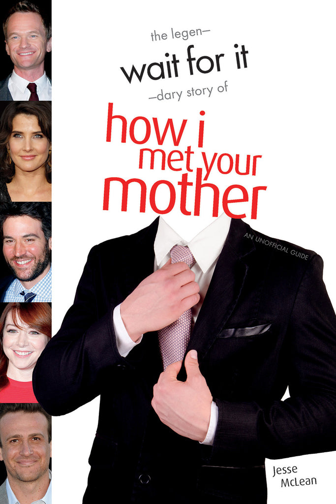 Wait For It: The Legen-dary Story of How I Met Your Mother - ECW Press
