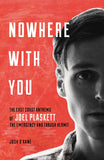 Nowhere with You: The East Coast Anthems of Joel Plaskett, The Emergency and Thrush Hermit - ECW Press