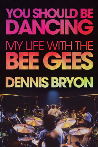 You Should Be Dancing: My Life with the Bee Gees - ECW Press