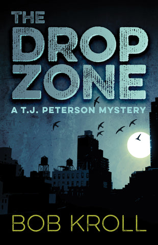 The Drop Zone: A T.J. Peterson Mystery - ECW Press