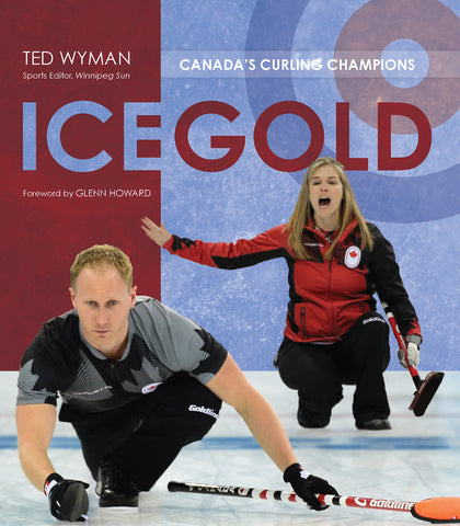 Ice Gold: Canada's Curling Champions - ECW Press