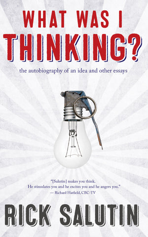 What Was I Thinking?: The Autobiography of an Idea and Other Essays - ECW Press
