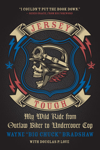 Jersey Tough: My Wild Ride from Outlaw Biker to Undercover Cop - ECW Press
