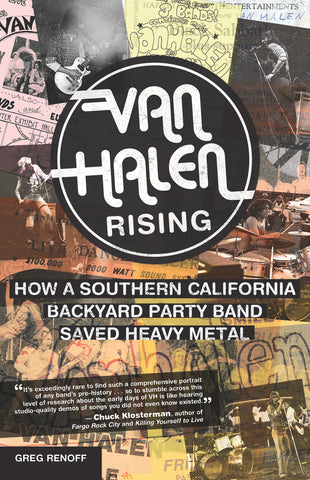 Van Halen Rising: How a Southern California Backyard Party Band Saved Heavy Metal - ECW Press