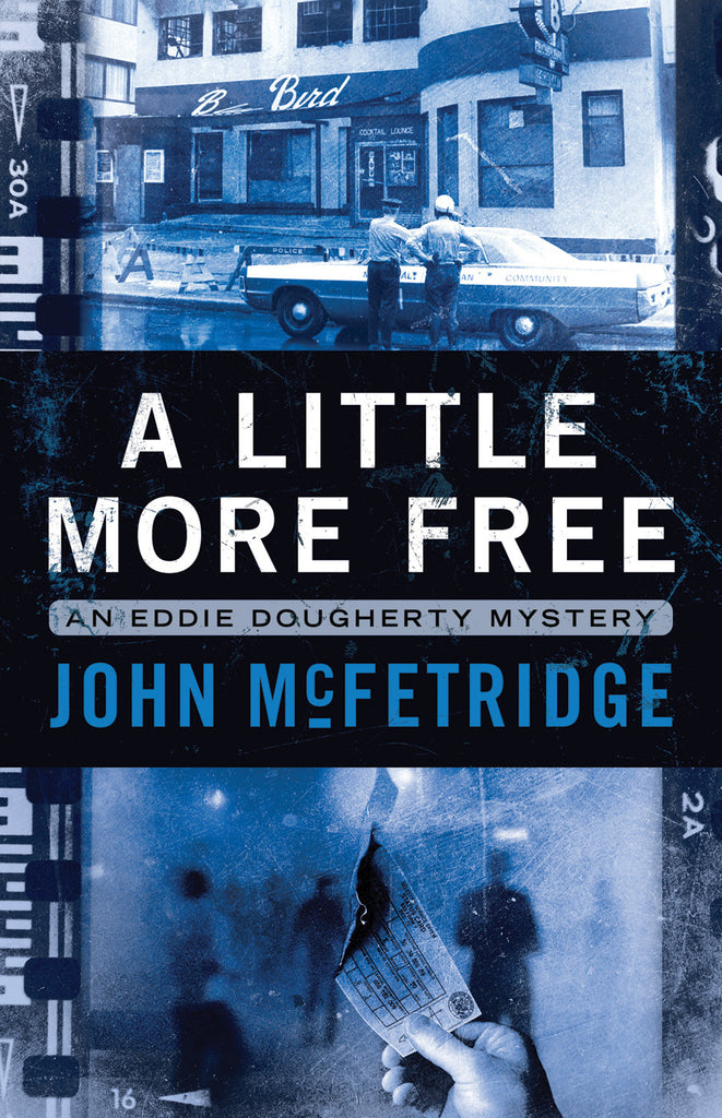 A Little More Free: An Eddie Dougherty Mystery - ECW Press