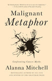 Malignant Metaphor: Confronting Cancer Myths - ECW Press  - 2