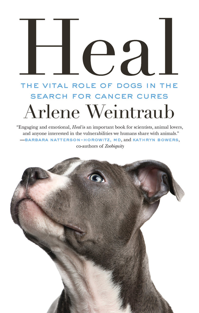 Heal: The Vital Role of Dogs in the Search for Cancer Cures - ECW Press