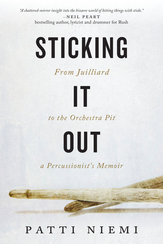 Sticking It Out: From Juilliard to the Orchestra Pit, a Percussionist's Memoir - ECW Press