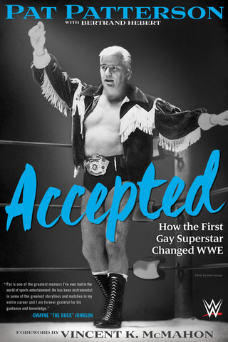 Accepted: How the First Gay Superstar Changed WWE - ECW Press