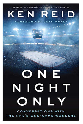 One Night Only: Conversations with the NHL's One-Game Wonders - ECW Press