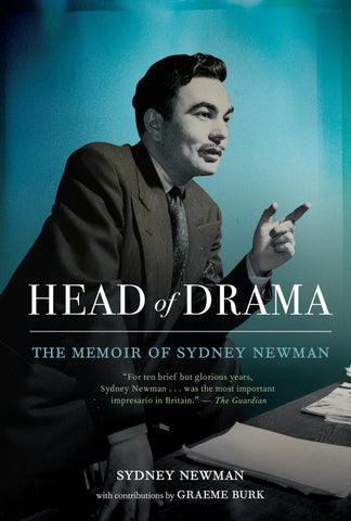 Head of Drama by Sydney Newman, contributions by Graeme Burk, foreword by Ted Kotcheff, ECW Press