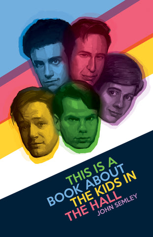This Is a Book About the Kids in the Hall - ECW Press