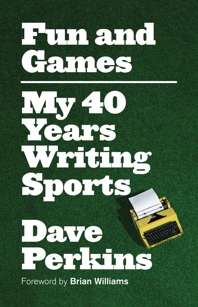 Fun and Games: My 40 Years Writing Sports - ECW Press