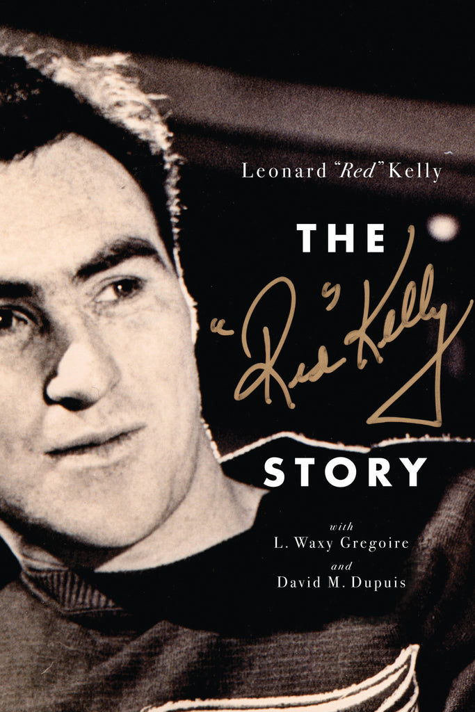 The Red Kelly Story - ECW Press