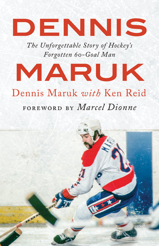 Dennis Maruk by Dennis Maruk with Ken Reid, foreword by Bryan Trottier, ECW Press