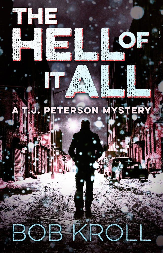 The Hell of It All: A T.J. Peterson Mystery - ECW Press