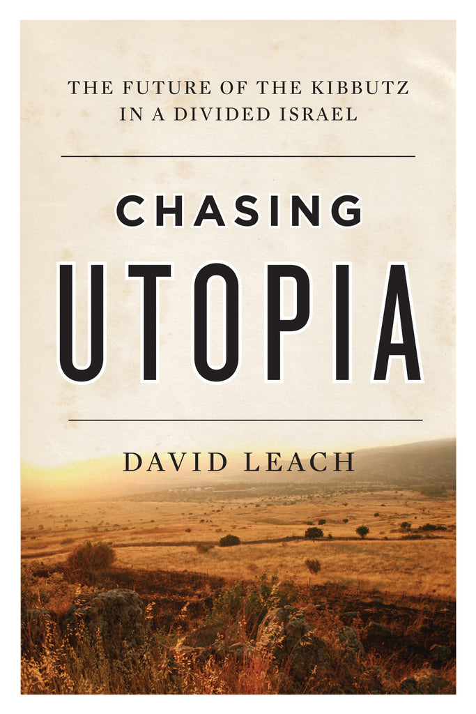 Chasing Utopia: The Future of the Kibbutz in a Divided Israel - ECW Press