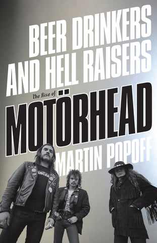 Beer Drinkers and Hell Raisers: The Rise of Motörhead - ECW Press