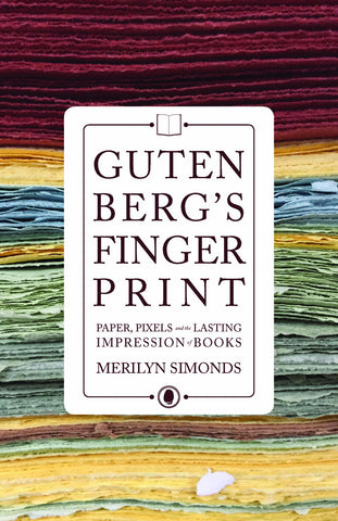 Gutenberg's Fingerprint: Paper, Pixels and the Lasting Impression of Books - ECW Press