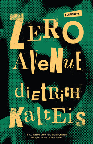 Zero Avenue by Dietrich Kalteis, ECW Press