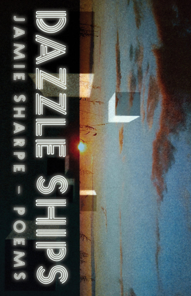 Dazzle Ships: Poems - ECW Press