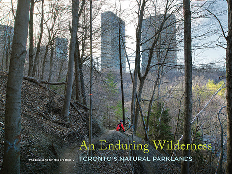 Enduring Wilderness: Toronto's Natural Parklands