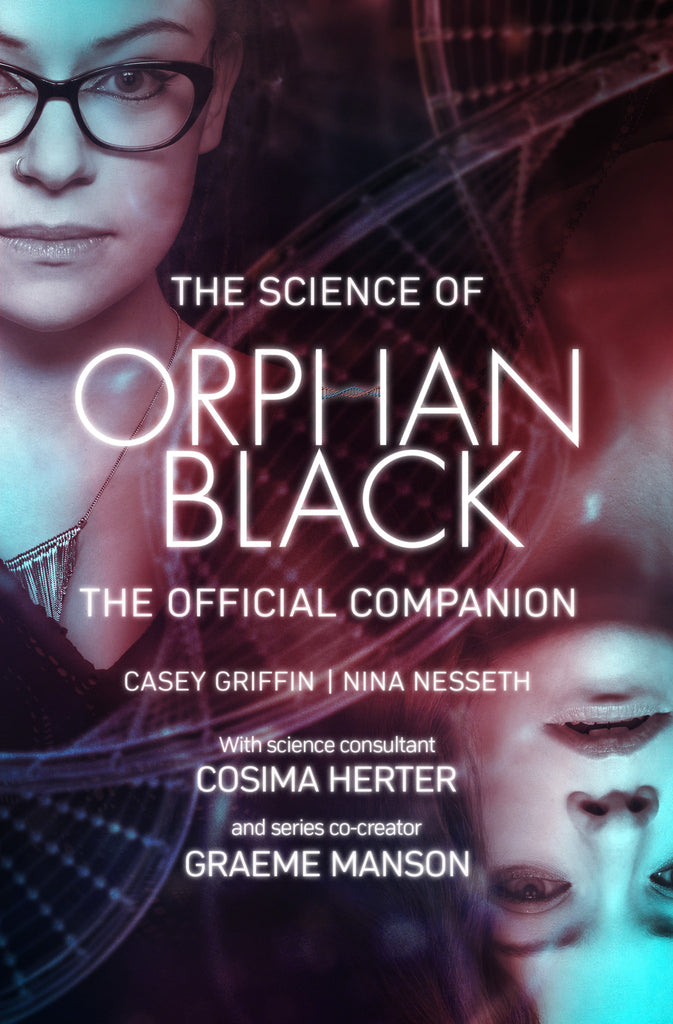 The Science of Orphan Black: The Official Companion