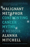 Malignant Metaphor: Confronting Cancer Myths - ECW Press  - 1