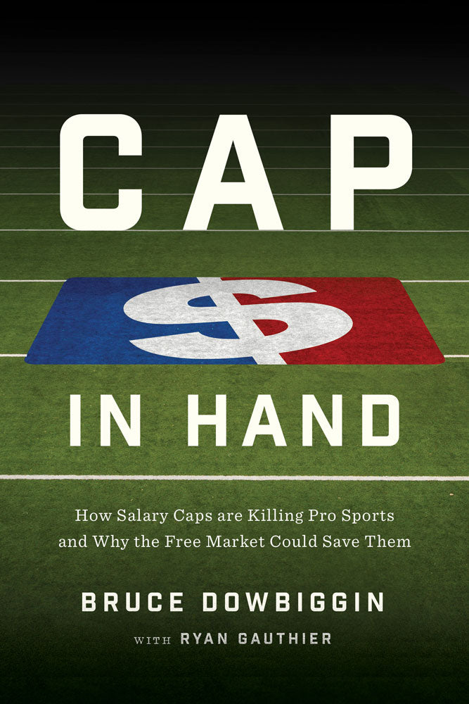 Cap in Hand by Bruce Dowbiggin, ECW Press