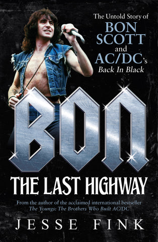 Bon: The Last Highway by Jesse Fink, ECW Press