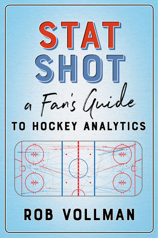Stat Shot: A Fan's Guide to Hockey Analytics by Rob Vollman, ECW Press